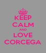 KEEP CALM AND LOVE CORCEGA - Personalised Poster A4 size