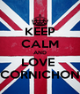 KEEP CALM AND LOVE  CORNICHON - Personalised Poster A4 size