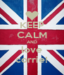 KEEP CALM AND love corrie! - Personalised Poster A4 size