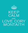 KEEP CALM AND LOVE CORY MONTAITH - Personalised Poster A4 size
