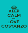 KEEP CALM AND LOVE  COSTANZO - Personalised Poster A4 size