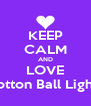 KEEP CALM AND LOVE Cotton Ball Lights - Personalised Poster A4 size