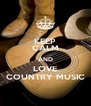 KEEP CALM AND LOVE COUNTRY MUSIC - Personalised Poster A4 size