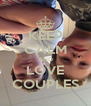 KEEP CALM AND LOVE COUPLES - Personalised Poster A4 size