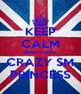 KEEP CALM AND LOVE CRAZY SM PRINCESS - Personalised Poster A4 size