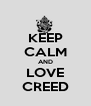 KEEP CALM AND LOVE CREED - Personalised Poster A4 size