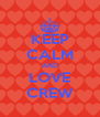 KEEP CALM AND LOVE CREW - Personalised Poster A4 size