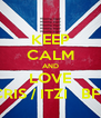 KEEP CALM AND LOVE CRIS / ITZI   BFF - Personalised Poster A4 size