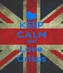 KEEP CALM AND Love Crisps - Personalised Poster A4 size
