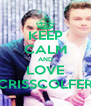 KEEP CALM AND LOVE CRISSCOLFER - Personalised Poster A4 size