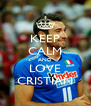KEEP CALM AND LOVE CRISTIAN - Personalised Poster A4 size