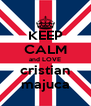 KEEP CALM and LOVE cristian majuca - Personalised Poster A4 size