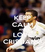 KEEP CALM AND LOVE CRISTIANO - Personalised Poster A4 size