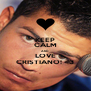 KEEP CALM AND LOVE CRISTIANO! <3 - Personalised Poster A4 size