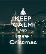 KEEP CALM AND love  Cristmas - Personalised Poster A4 size