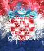 KEEP CALM AND LOVE CROATIA - Personalised Poster A4 size