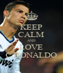 KEEP CALM AND LOVE C.RONALDO - Personalised Poster A4 size