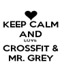 KEEP CALM AND LOVE  CROSSFIT & MR. GREY - Personalised Poster A4 size
