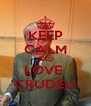 KEEP CALM AND LOVE  CRUDELI - Personalised Poster A4 size