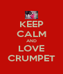 KEEP CALM AND LOVE CRUMPET - Personalised Poster A4 size