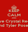 KEEP CALM AND love Crystal Reed and Tyler Posey - Personalised Poster A4 size