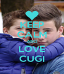 KEEP CALM AND LOVE CUGI - Personalised Poster A4 size