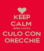 KEEP CALM  AND LOVE CULO CON ORECCHIE - Personalised Poster A4 size