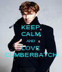 KEEP CALM AND LOVE CUMBERBATCH - Personalised Poster A4 size