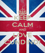 KEEP CALM AND LOVE CUNDINDI - Personalised Poster A4 size