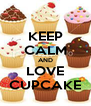 KEEP CALM AND LOVE CUPCAKE - Personalised Poster A4 size