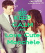 KEEP CALM AND Love Cute  Monchele - Personalised Poster A4 size