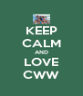 KEEP CALM AND LOVE CWW - Personalised Poster A4 size
