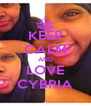 KEEP CALM AND LOVE CYBRIA - Personalised Poster A4 size