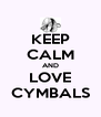 KEEP CALM AND LOVE CYMBALS - Personalised Poster A4 size