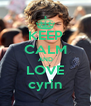 KEEP CALM AND LOVE cyrin - Personalised Poster A4 size