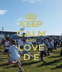 KEEP CALM AND LOVE D E - Personalised Poster A4 size