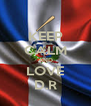 KEEP CALM AND LOVE D.R - Personalised Poster A4 size