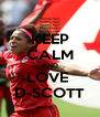 KEEP CALM AND LOVE  D-SCOTT - Personalised Poster A4 size