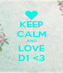 KEEP CALM AND LOVE D1 <3 - Personalised Poster A4 size