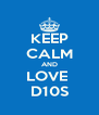 KEEP CALM AND LOVE  D10S - Personalised Poster A4 size