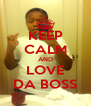 KEEP CALM AND LOVE DA BOSS - Personalised Poster A4 size