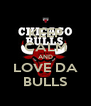 KEEP CALM AND LOVE DA BULLS - Personalised Poster A4 size