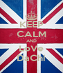 KEEP CALM AND LoVe DaChi - Personalised Poster A4 size