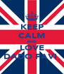 KEEP CALM AND LOVE DADO PAVIĆ - Personalised Poster A4 size