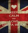 KEEP CALM AND LOVE DAFFA IRFANI - Personalised Poster A4 size