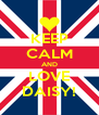 KEEP CALM AND LOVE DAISY! - Personalised Poster A4 size