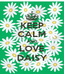 KEEP CALM AND LOVE DAISY - Personalised Poster A4 size