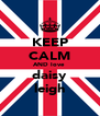 KEEP CALM AND love  daisy leigh - Personalised Poster A4 size