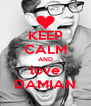 KEEP CALM AND love DAMIAN - Personalised Poster A4 size