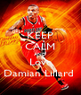 KEEP CALM AND Love Damian Lillard  - Personalised Poster A4 size